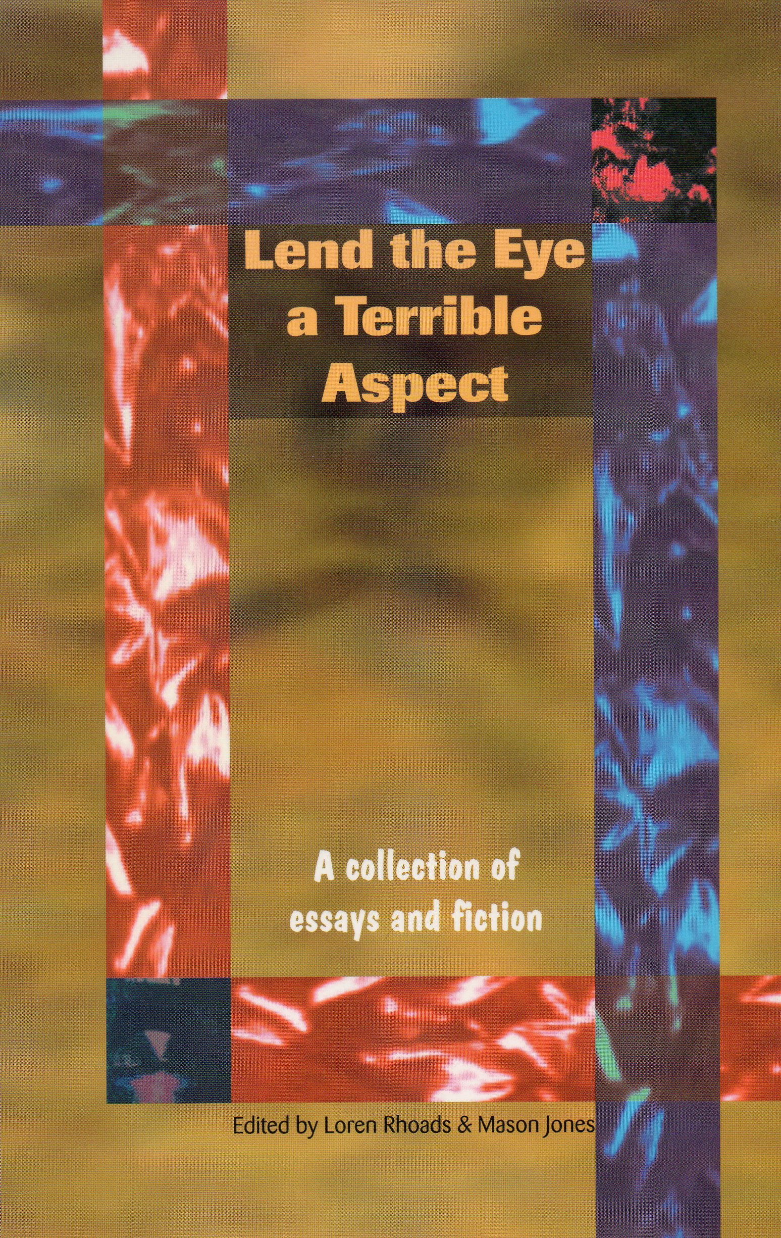 Lend the Eye a Terrible Aspect | The Home of Author Loren Rhoads